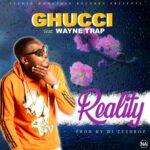 Ghucci ft Wayne Trap -Reality -(Prod by Dj Zeebroz)