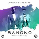 Macky 2 Feat Yo Maps-BANONO -
