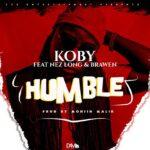 Koby Feat Nez Long & Brawen - Humble (Prod by Mohsin Malik)
