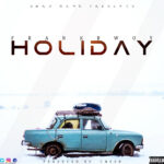 FrankBwoy -Holiday  (Prod By Chez Beatz)