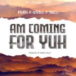 Pilato ft Izrael and  Yugo-Am gonna come for yuh(prod by Quincy Wizzy)