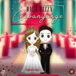 Rich Bizzy - Chibanyonge -(Prod by Tinnah)