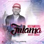 Chimzy Kelly -Fulama Bash Dance.(Prod by Alifatiq)
