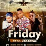 Real Galaxy Feat Richbizzy-Bicko Bicko-Friday(Prod by Bicko Bicko)
