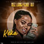 Nez Long ft Chef 187 – Keka (Pro. by Stash & JazzyBoy)