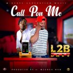 L2B - Feat - Daev - Call Pon Me (Prod by Mzenga Man)