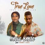 Chile Babie - Feat Bobby East- True Love -(Prod by Dj Black)