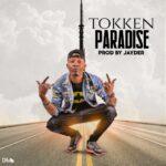 Tokken - Paradise - (Prod by Jayder)