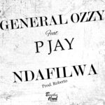 General Ozzy - Ndafilwa Ft P-Jay (Prod Roberto)