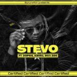 Stevo - Certified Ft. Kantu X Dope G X Benzee Prod by Drew