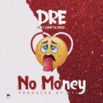 DRE - Feat Drift Trek - No Money (Prod by Dre)