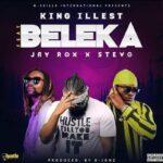 King illest feat Jay rox & Stevo - Beleka (Prod by D Jonz)