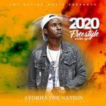 Ayorha Iwe Nation - 2020 Freestyle -(Prod by Brian Bko)