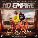 HD Empire-I wish (Prod.MT-SQuared OMEGA Records)