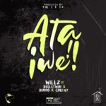 Willz -Feat Deeletwin -Dimple Williams & Chef  Ata Iwe (Prod by M TEE)