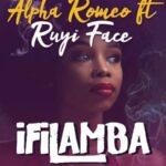Alpha Romeo ft Ruyi Face – Ifilamba (Prod. by D Jonz)